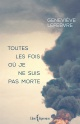 Couverture : Toutes les fois où je ne suis pas morte Geneviève Lefebvre