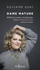 Couverture : Dame mature : Réflexion comico-dramatique d'une périménopausée... Guylaine Guay