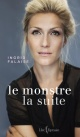 Couverture : Le monstre : la suite Ingrid Falaise