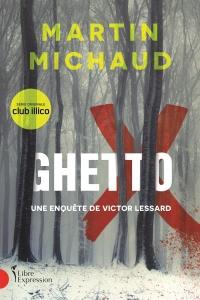 Ghetto X : une enquête de Victor Lessard