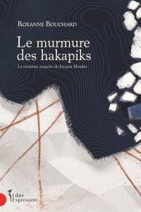 Vignette du livre Le murmure des hakapiks : La troisième enquête de Joaquin Moralès