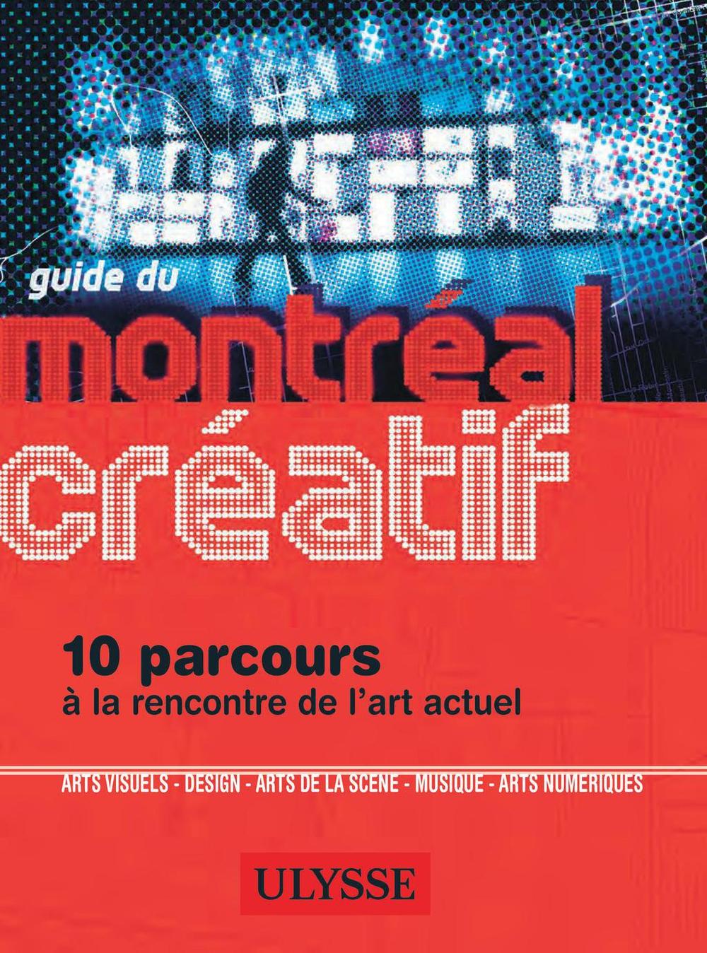 Couverture : Guide du Montréal créatif Jérôme Delgado