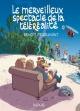 Couverture : Merveilleux spectacle de la téléréalité (Le)  Feroumont