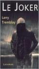 Couverture : Le Joker Larry Tremblay
