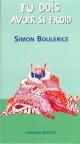 Couverture : Tu dois avoir si froid Simon Boulerice