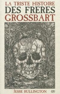 Triste histoire des frères Grossbart (La)
