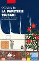 Couverture : La papeterie Tsubaki Ito Ogawa
