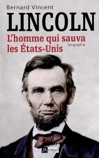 Lincoln: L'homme qui sauva les États-Unis