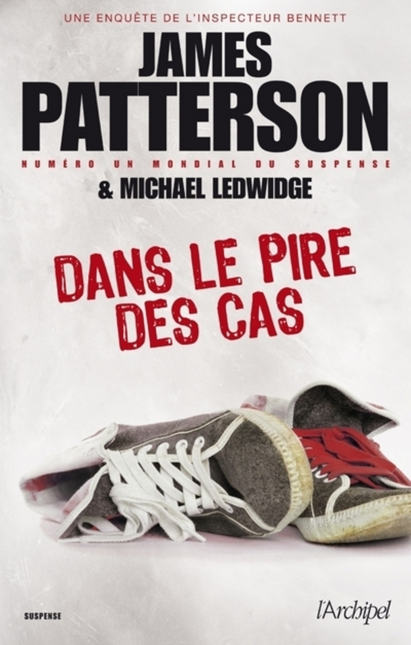 Couverture : Dans le pire des cas James Patterson, Michael Ledwidge