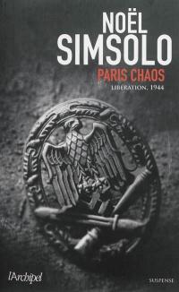 Paris chaos: Libération, 1944