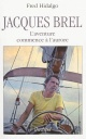 Couverture : Jacques Brel: le voyage au bout de la vie Fred Hidalgo