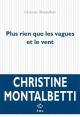 Couverture : Plus rien que les vagues et le vent Christine Montalbetti