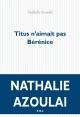 Couverture : Titus n'aimait pas Bérénice Nathalie Azoulai