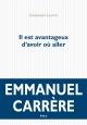 Couverture : Il est avantageux d'avoir où aller Emmanuel Carrère