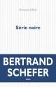 Couverture : Série noire Bertrand Schefer