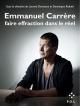 Couverture : Emmanuel Carrère, faire effraction dans le réel Emmanuel Carrère