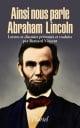 Couverture : Ainsi nous parle Abraham Lincoln: lettres et discours Abraham Lincoln