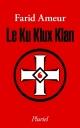 Couverture : Le Ku Klux Klan Farid Ameur