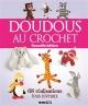 Couverture : Doudous au crochet: 68 réalisations tous niveaux Anna Davidyuk, Anna Nosova