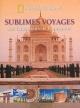 Couverture : Sublimes voyages: les hauts lieux de l'humanité Keith Bellows