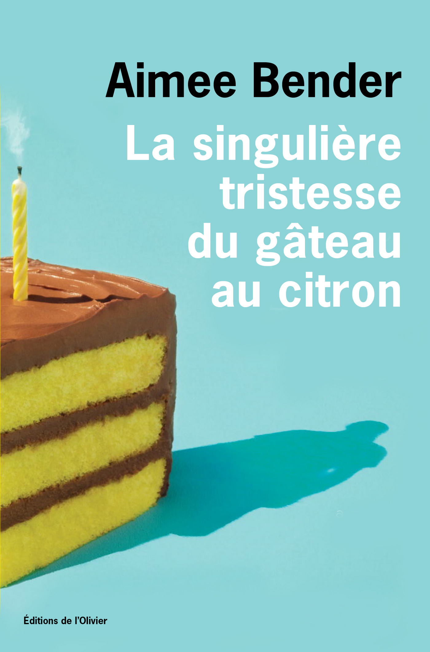 Couverture : Singulière tristesse du gâteau au citron (La) Aimee Bender