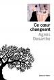 Couverture : Ce coeur changeant Agnès Desarthe