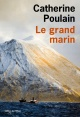 Couverture : Le grand marin Catherine Poulain