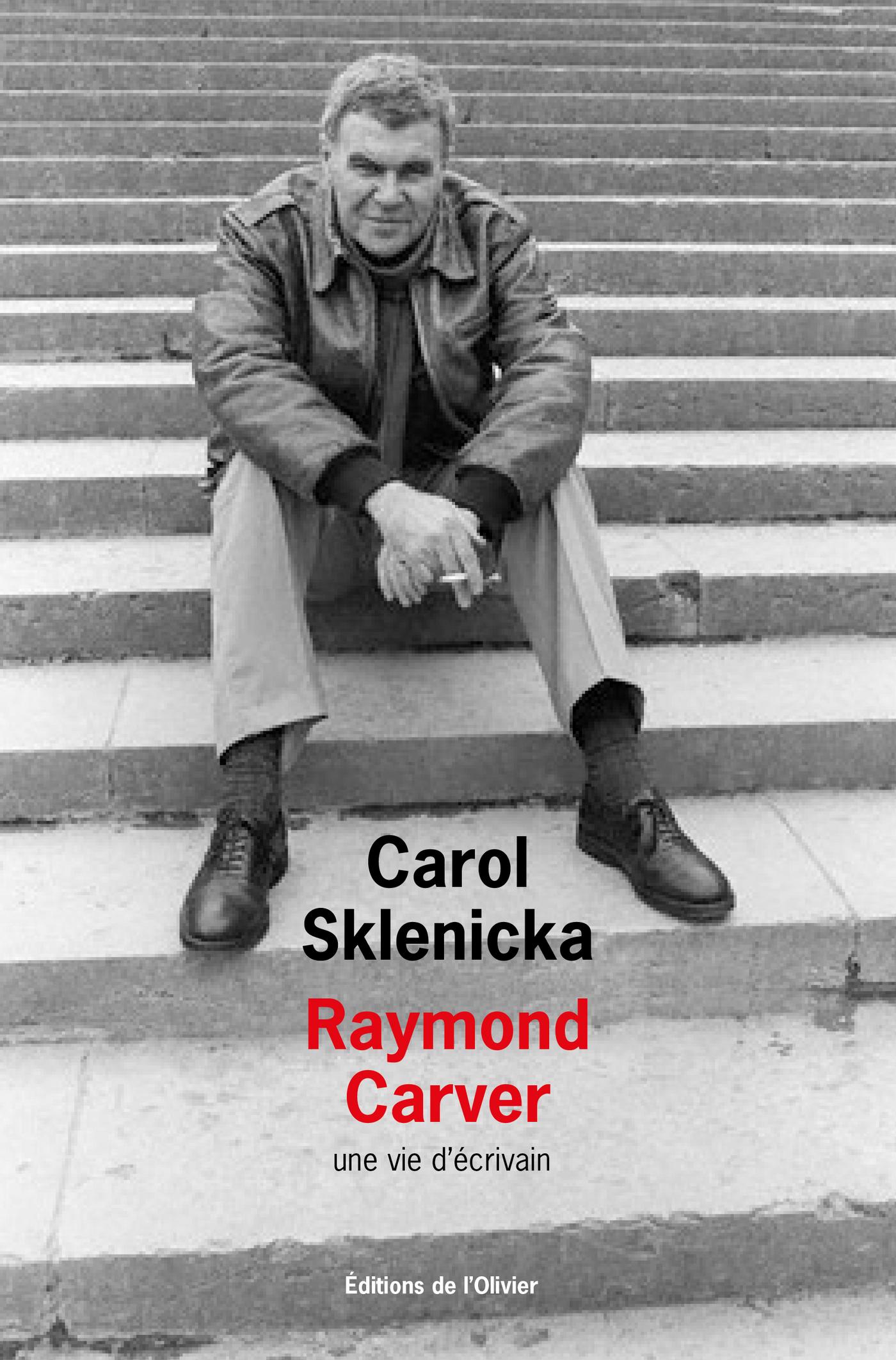 Couverture : Raymond Carver: une vie d'écrivain Carol Sklenicka