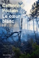 Couverture : Le coeur blanc Catherine Poulain