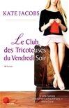 Club des Tricoteuses du Vendredi Soir (Le)