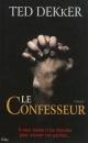 Couverture : Confesseur (Le) Ted Dekker