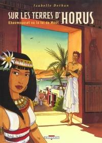 Sur les terres d'Horus T.1 :Khaemouaset ou la Loi de Maat