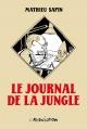 Couverture : Journal de la jungle (Le): l'intégrale Mathieu Sapin