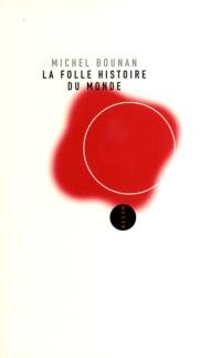 Folle Histoire du Monde