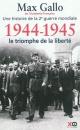 Couverture : Une histoire de la 2e Guerre mondiale T.5: 1944-1945: le triomphe Max Gallo