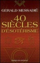 Couverture : 40 Siècles d'Ésotérisme Gérald Messadié