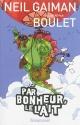 Couverture : Par bonheur le lait... Neil Gaiman,  Boulet