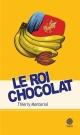 Couverture : Le roi chocolat Thierry Montoriol