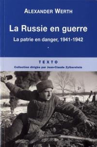 Russie en guerre (La) Tome 1 La patrie en danger, 1941-1942