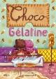 Couverture : Choco et Gélatine Yann Kebbi