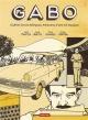 Couverture : Gabo: Gabriel Garcia Marquez, mémoires d'une vie magique Oscar Pantoja, Miguel Bustos, Felipe Camargo, Tatiana Corfoba