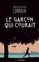 Couverture : Le garçon qui courait François-guillaume Lorrain