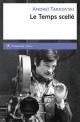 Couverture : Temps scellé (Le): de L'enfance d'Ivan au Sacrifice Andrej Tarkovski