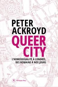 Queer City : l'homosexualité à Londres, des Romains à nos jours