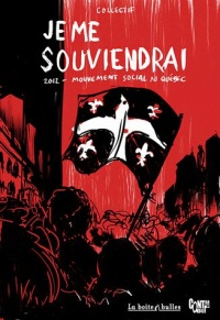 Je me souviendrai: 2012, mouvement social au Québec