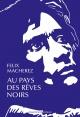 Couverture : Au pays des rêves noirs: Antonin Artaud au Mexique Félix Macherez