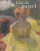 Couverture : Art du pastel (L') Philippe Saunier, Thea Burns