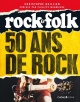 Couverture : Rock & Folk : 50 ans de rock Christophe Quillien, Philippe Manoeuvre