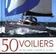 Couverture : Les 50 voiliers qui ont changé l'histoire de la voile Emmanuel Van Deth