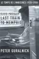 Couverture : Elvis Presley, Last Train To Memphis Peter Guralnick